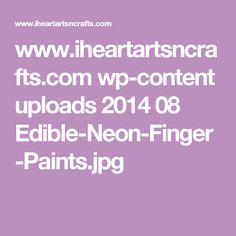 www.iheartartsncrafts.com wp-content uploads 2014 08 Edible-Neon-Finger-Paints.jpg