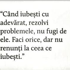 😁nu cred ca ar exista problema de nerezolvat, asa ca nu renunț!🤗😘 Motivational Words, Inspirational Quotes, Let Me Down, Sad Stories, Inspiring Quotes About Life, Family Love, True Words, True Quotes, Motto