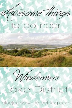 Some pretty awesome things to do in Windermere, the Lake District.