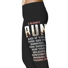 I Don't Run - Running Leggings