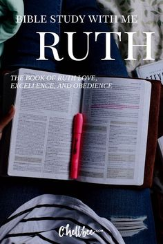 Bible Study with Me - Ruth Learn more about the book of Ruth and the lessons of love, excellence, and obedience. A must read for Christian women.