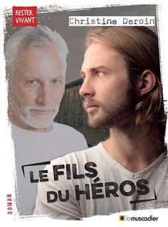 Le fils du héros De Christine Deroin Le Muscadier