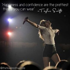 Happiness and confidence are the prettiest things you can wear ~Taylor Swift - Tap the LINK now to see all our amazing accessories, that we have found for a fraction of the price Taylor Swift Quotes, Taylor Alison Swift, Lyric Quotes, Lyrics, Movie Quotes, Quotes Quotes, Swift Facts, Role Models, In This World