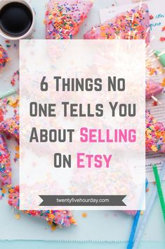 6 Things No One Tells You About Selling on Etsy - 25 Hour Day You've heard it all, but what are you still missing? Get everything you need to finally be a successful Etsy seller. Craft Business, Creative Business, Business Ideas, Online Business, Business Writing, Business Money, Business Planning, Etsy Seo, Craft Online