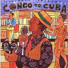 Putumayo Home   World music World culture: Putumayo Presents -- Congo To Cuba [2002]