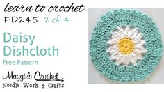 Daisy Dishcloth Part 2 of 4 Right Hand Free Crochet Pattern FD245