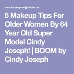 5 Makeup Tips For Older Women By 64 Year Old Super Model Cindy Joseph! | BOOM by Cindy Joseph #BeautyTipsInHindi Tips And Tricks, Make Up Tricks, Makeup Tips For Older Women, Beauty Tips For Hair, Beauty Secrets, Beauty Ideas, Boom By Cindy, Coconut Oil Beauty, Looks Black