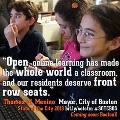 CITY OF BOSTON TO OFFER FRE ONLINE COURSES: The project called BostonX is a collaboration with edX, which was founded by Harvard University and MIT. Free online courses will be made available at the city's community centers, high schools and libraries where internet access is available.