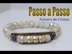 Passo a Passo #81: Kit de Pulseiras | 3ª Pulseira de Cristais - YouTube