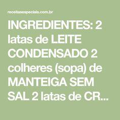 INGREDIENTES: 2 latas de LEITE CONDENSADO 2 colheres (sopa) de MANTEIGA SEM SAL 2 latas de CREME DE LEITE 300g de CHOCOLATE MEIO AMARGO UVAS sem sementes Para decorar RASPAS DE CHOCOLATE MODO DE PREPARO: 1. Em uma panela adicione o leite condensado e a manteiga. Em fogo baixo, misture bem até o...