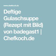 Deftige Gulaschsuppe (Rezept mit Bild) von badegast1 | Chefkoch.de