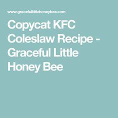 Copycat KFC Coleslaw Recipe - Graceful Little Honey Bee
