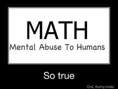 i hate math quotes Funny Math Quotes, Funny Quotes About Life, Funny Texts, Life Quotes, Random Quotes, Silly Quotes, Hilarious Memes, College Quotes, School Quotes