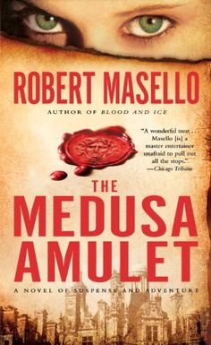 The Medusa Amulet: A Novel of Suspense and Adventure by Robert Masello http://smile.amazon.com/dp/B004J4WNFI/ref=cm_sw_r_pi_dp_p2G9vb040822J