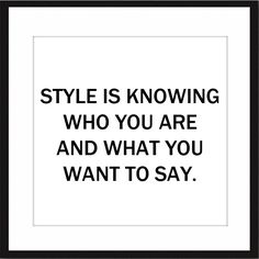 Fashion Quotes : Words to live by Style Work, Mode Style, Quotes To Live By, Me Quotes, Style Quotes, Beauty Quotes, Know Who You Are, Thats The Way, Fashion Quotes