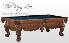 The King Leo (shown in Oak with English Oak finish)  Make the King Leo the trophy of your game room! Intricately fully carved lion legs, hard carved lion plaques, and elaborate detailed side skirts makes the Golden West King Leo the Choice of Champions.