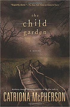 The Child Garden: A Novel: Catriona McPherson: 9780738745497: Amazon.com: Books