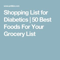 Shopping List for Diabetics | 50 Best Foods For Your Grocery List