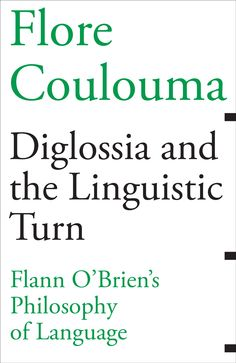 "Diglossia and the Linguistic Turn-Flann O'Brien's Philosophy of Language | Flore Coulouma With Flann O'Brien widely acknowledged as a subversive genius of early postmodernism, Flore Coulouma places the ""question of language"" at the center of his literary identity. Connecting O'Brien's philosophy of language to the convoluted structure of his writing, Coulouma demonstrates how bilingualism and an ambiguous relation to language inspired O'Brien's satirical fiction..."