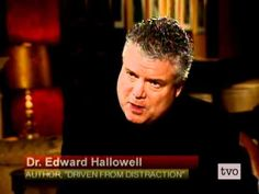 Dr. Edward Hallowell on adult Attention Deficit Disorder -fs (+playlist)