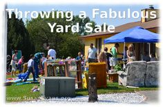 Tips for Throwing a Fabulous Yard Sale - http://susanevans.org/blog/tips-for-throwing-a-fabulous-yard-sale/