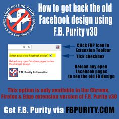 Some people have been switched to a new design on Facebook, and have not been given the option to switch back.   F.B. Purity now gives you an option to revert back to the old Facebook design.  Check the image for the method to do this, using the latest version of FB Purity.  FB Purity is a safe, free and top rated browser add-on that has over 472,000 users worldwide and has been reviewed and highly rated by many top publications   Get F.B. Purity via FBPURITY.COM