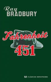 BRADBURY, R., Fahrenheit 451, Minotauro, 2005