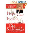 The Proper Care and Feeding of Husbands: Laura Schlessinger: 9780060520625: Amazon.com: Books