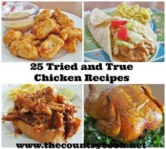 25 Tried and True Chicken Recipes from The Country Cook. No more boring chicken with these recipes. www.thecountrycook.net