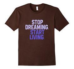 Stop Dreaming Start Living - Male Small - Brown ThreeRusTshirt http://www.amazon.com/dp/B017E8M4LI/ref=cm_sw_r_pi_dp_c7tnwb1E04VS5