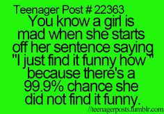 Isn't just a teenage post!    Girls know whats funny and if she's saying this she's not amused