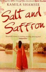 Salt and Saffron by Kamila Shamsie (http://esotericsips.blogspot.com/2010/04/book-salt-and-saffron-by-kamila-shamsie.html)