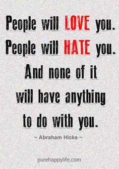 #life #quotes more on purehappylife.com - People will love you. People will hate you. And none...