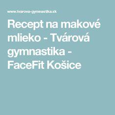 Recept na makové mlieko - Tvárová gymnastika - FaceFit Košice