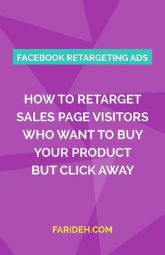 How to retarget sales page visitors who want to buy but click away! Save this for everything you need to know or click through to see how to retarget your visitors and get them to buy! ;)