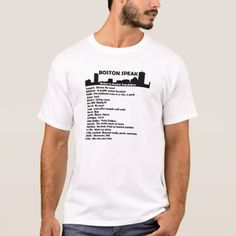 Boston Speak T-Shirt - click/tap to personalize and buy
