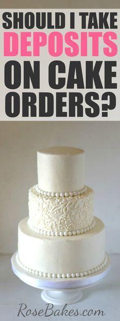 Should I Take Deposits On Cake Orders
