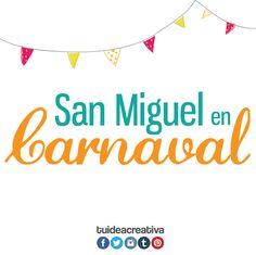 Hoy se celebra el Carnaval de San Miguel en su edición #55 ¡Felicidades!