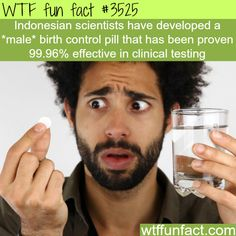 "Male birth control are here - I had heard back in school that they were working on this and if true guys at the time seemed to be on board, saying women always ""forgot to take it"""