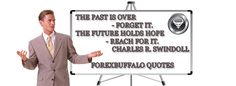 The past is over - forget it. The  future holds hope - reach for it.   //Charles R. Swindoll