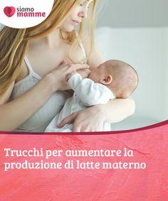 Trucchi per aumentare la produzione di latte materno   Il latte materno è altamente nutriente per i bebè. Durante il periodo dell'allattamento è normale che molte madri si lamentino di non averne abbastanza. Qui troverete alcuni trucchi per aumentare la produzione di latte materno.