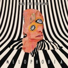 Cage The Elephant – Melophobia