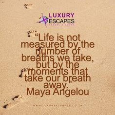 """Life is not measured by the number of breaths we take, but by the moments that take our breath away."": Maya Angelou. The moments we cherish; are when we discover and explore new places and cultures! www.luxuryescapes.co.za"