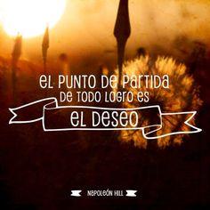 """""""El punto de partida de todo logro es el deseo"""" - Napoleón Hill #Frases"""