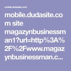 mobile.dudasite.com site magazynbusinessman1?url=http%3A%2F%2Fwww.magazynbusinessman.com%2F2016%2F07%2Fkruczek-prawny-pomaga-uniknac-pacenia.html%3Fm%3D1%23.V4AQDDX3SSq&utm_referrer=http%3A%2F%2Fwww.pinterest.com%2Fpin%2F771734086119282952