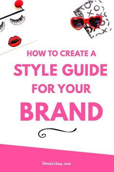 How to create your brand's style guide step-by-step, and why it's so important for bloggers and creative entrepreneurs! - Wonderlass: