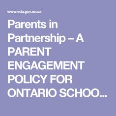 Parents in Partnership – A PARENT ENGAGEMENT POLICY FOR ONTARIO SCHOOLS - PE_Policy2010.pdf