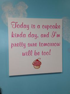 Every day is a good day for a cupcake ;)