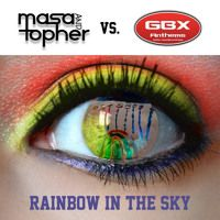 Masa & Topher Vs. GBX - Rainbow In The Sky [OUT NOW] by Masa & Topher on SoundCloud