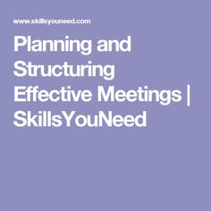 Planning and Structuring Effective Meetings | SkillsYouNeed